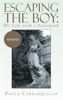 Cover: Escaping the boy: My Life with a Sociopath Revisited