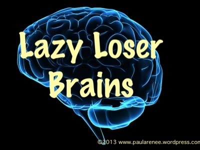 Lazy Loser Brains Paula Carrasquillo