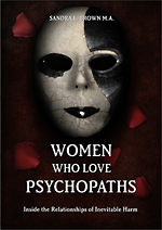 Women Who Love Psychopaths Cover by Sandra L. Brown